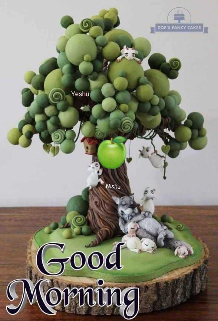 🌞Good Morning🌞 - ZOE ' S FANCY CAKES Yeshu Yeshu Nishu Good Morning - ShareChat