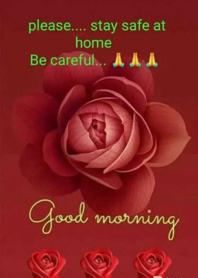 🌞 Good Morning🌞 - please . . . . stay safe at home Be careful . . . Good morning - ShareChat