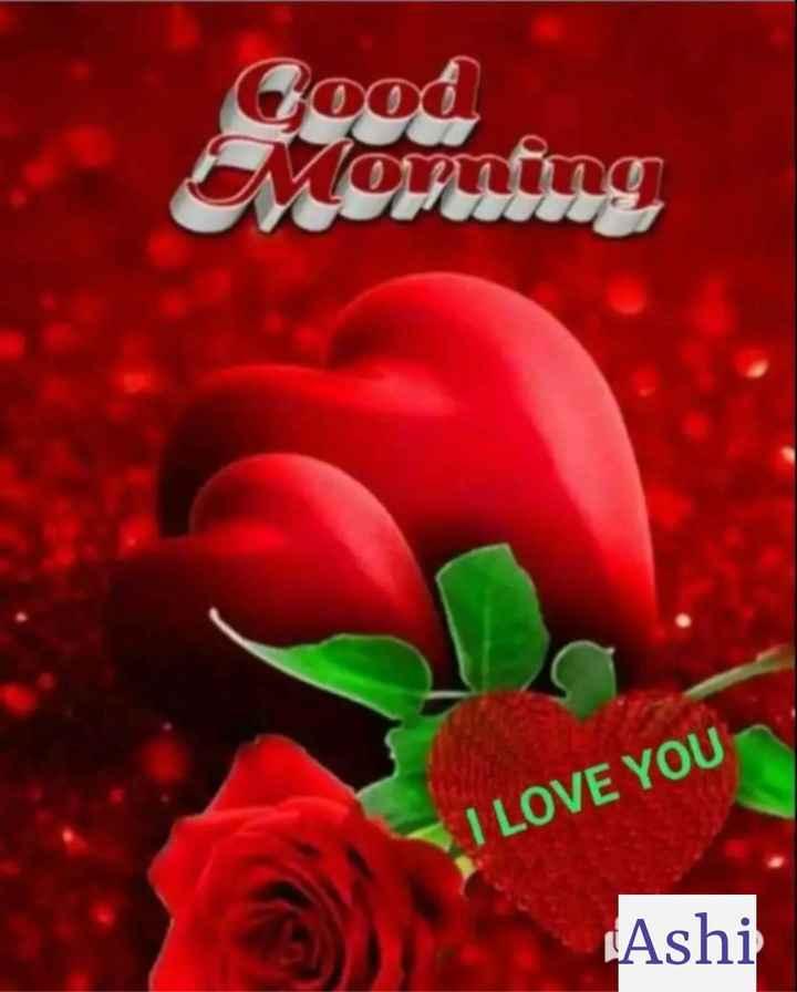 🌅 Good Morning - Cood I LOVE YOU Ashi - ShareChat