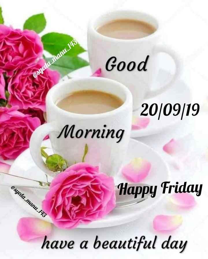 🌞 Good Morning🌞 - Good ( @ syeda _ manu _ 143 20 / 09 19 Morning @ syeda _ manu _ 143 Happy Friday have a beautiful day - ShareChat