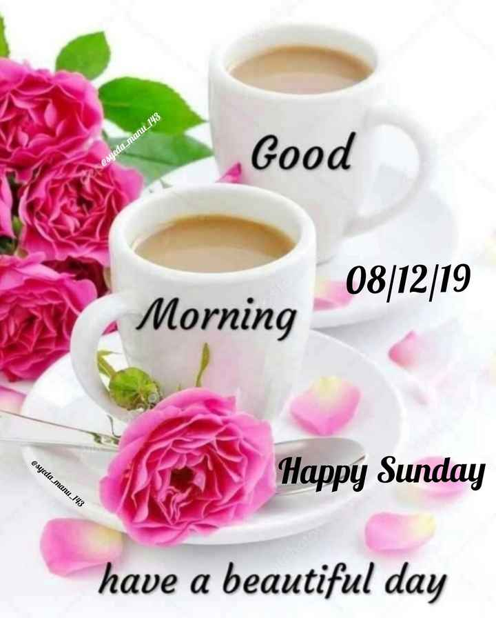 🌞 Good Morning🌞 - Good @ syeda _ manu _ 143 08 / 12 / 19 Morning @ syeda _ manu _ 143 Happy Sunday have a beautiful day - ShareChat