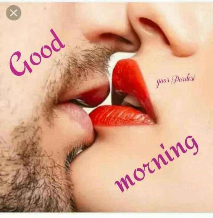 🌞 Good Morning🌞 - Good yaar Pardesi morning - ShareChat