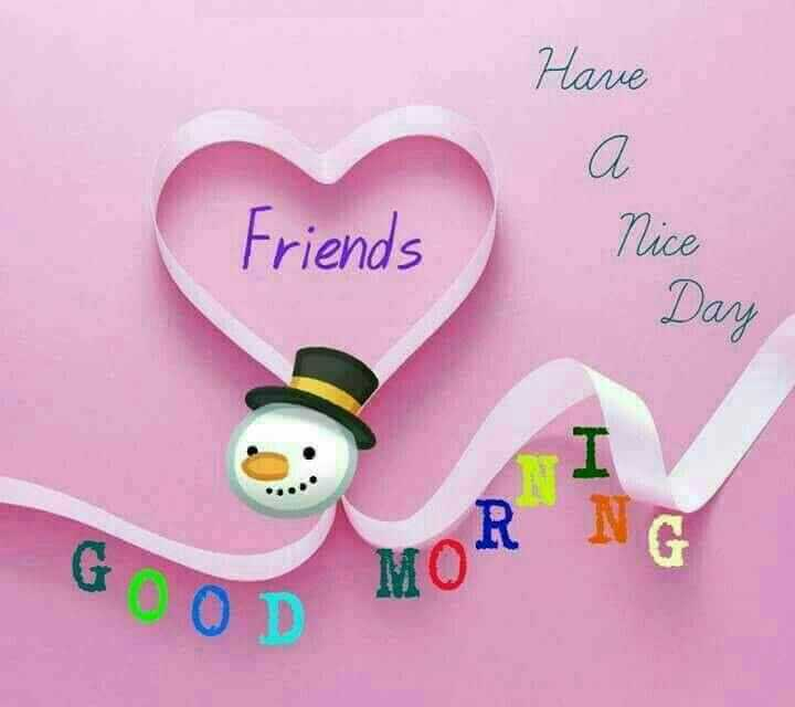 Good morning - Have а Friends Nice Day - ShareChat