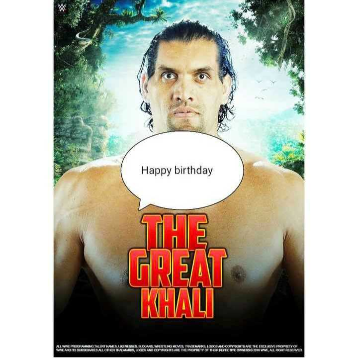 🎂 HBD: ગ્રેટ ખલી - Happy birthday THE GREAT KHALI ALL WWE SOORAMIMI , TALENT NAMES , LIVINEN ROMANA , WASILI MKMES , TRAXMALOON AND CONTARKTIS ARE NE RADUSIVE P A TY ON WWE AND ITS BARSAARIS . ALL OTHER TRADATIKS , LOCIS AND COPYRIGHTS ARE THE PROPRITY OF THERRERECTIVE OWNERO 2018 WWE , ALL RIGHT RESERVED - ShareChat