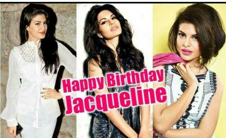 🍫 HBD: જેક્લીન ફર્નાન્ડીઝ - Happy Birthday Jacqueline - ShareChat