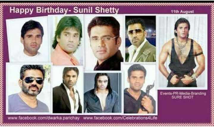 🎂 HBD: સુનીલ શેટ્ટી - Happy Birthday - Sunil Shetty 11th August Events PR - Media Branding SURE SHOT www . facebook . com / dwarka parichay _ www . facebook . com / Celebrations4Life - ShareChat