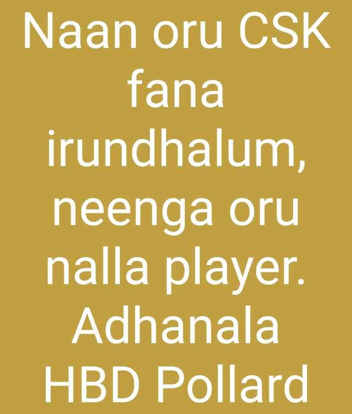 🎂HBD கிரான் பொல்லார்ட் - Naan oru CSK fana irundhalum , neenga oru nalla player Adhanala HBD Pollard - ShareChat