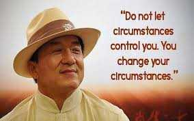 HBD ஜாக்கி சான் - Do not let circumstances control you . You change your circumstances . - ShareChat