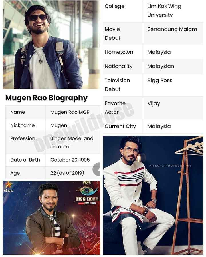 🎂HBD முகின் ராவ் - College Lim Kok Wing University Senandung Malam Movie Debut Hometown Malaysia Nationality Malaysian Bigg Boss Television Debut Mugen Rao Biography Vijay Favorite Actor Name Mugen Rao MGR Nickname Mugen Current City Malaysia Profession Singer , Model and an actor Date of Birth October 20 , 1995 PIXSURA PHOTOGRAPHY Age 22 ( as of 2019 ) FROOTI விஜய் BIGG BOSS - ShareChat
