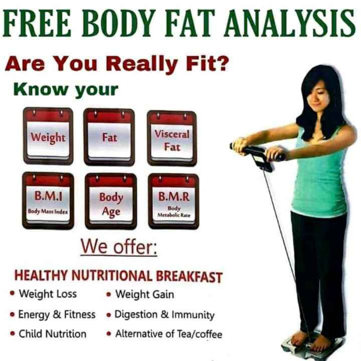 HERBALIFE NUTRITION AND WEIGHT MANAGEMENT - FREE BODY FAT ANALYSIS Are You Really Fit ? Know your JOO Weight Fat Visceral Fat B . M . R B . M . I Body Mass Index Body Age Body Metabolic Rate We offer : HEALTHY NUTRITIONAL BREAKFAST • Weight Loss Weight Gain • Energy & Fitness Digestion & Immunity • Child Nutrition Alternative of Tea / coffee - ShareChat