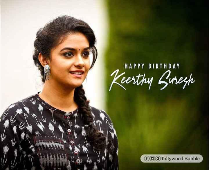 🎂Happy Birthday Keerthi Suresh - HAPPY BIRTHDAY Keerthy Suresh OG Tollywood Bubble - ShareChat