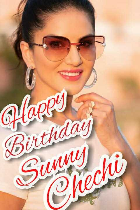 Happy Birthday Sunny Leone - Happy Birthday Sunny Chechi - ShareChat