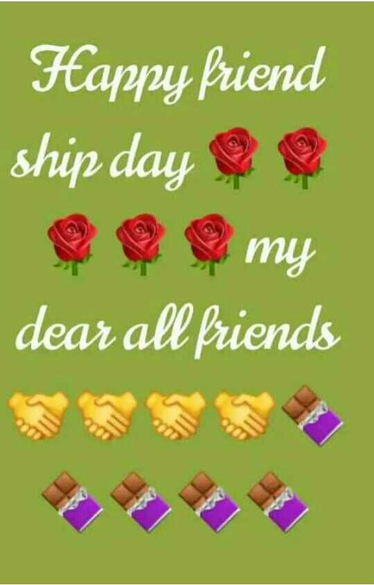 Happy Friendship Day - Happy friend ship day my dear all friends - ShareChat