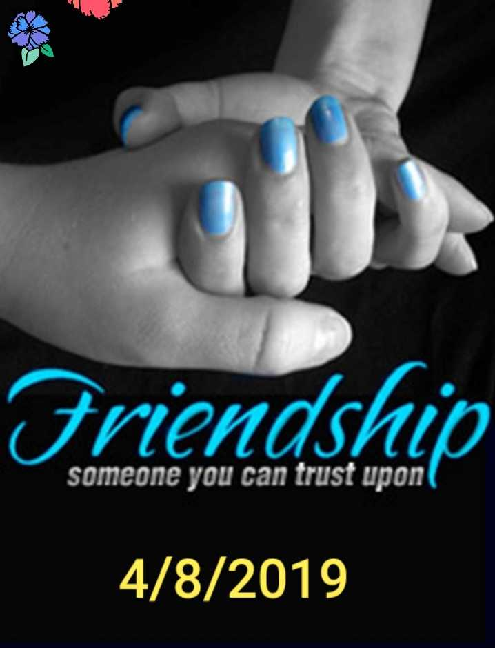 Happy Friendship Day - Friendship someone you can trust upon 4 / 8 / 2019 - ShareChat