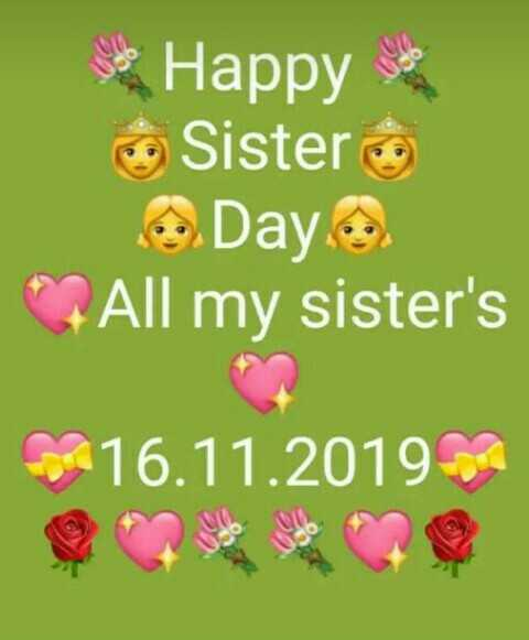 👭Happy Sisters Day - solo Happy Sister Day . . . All my sister ' s fra 16 . 11 . 2019 - ShareChat
