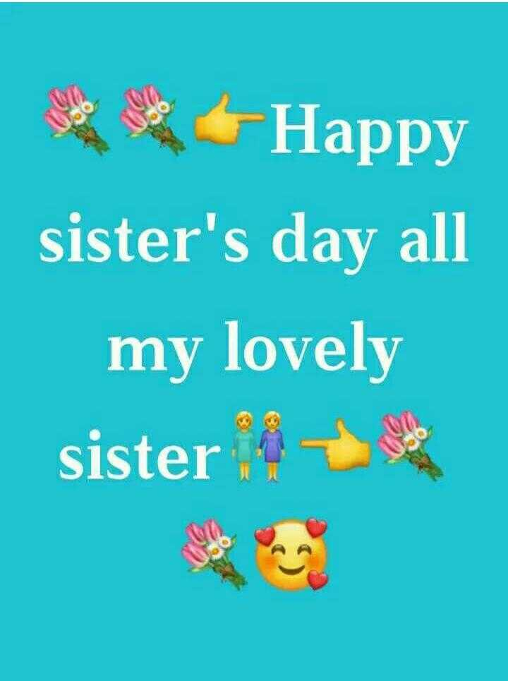 👭Happy Sisters Day - Happy sister ' s day all my lovely sister 1 to - ShareChat