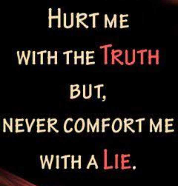 Happy Women's Day - HURT ME WITH THE TRUTH BUT , NEVER COMFORT ME WITH A LIE . - ShareChat