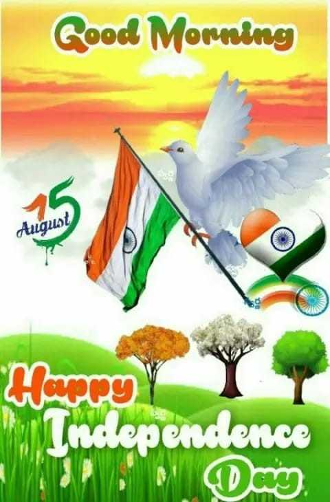 Happy independence day - Good Morning August Happy Independence - ShareChat