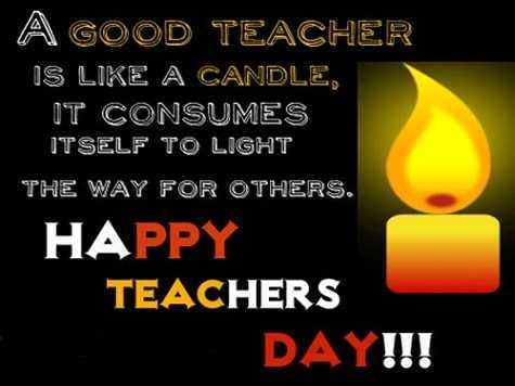 Happy teachers day - ' A GOOD TEACHER IS LIKE A CANDLE , IT CONSUMES ITSELF TO LIGHT THE WAY FOR OTHERS . HAPPY TEACHERS DAY ! ! ! - ShareChat