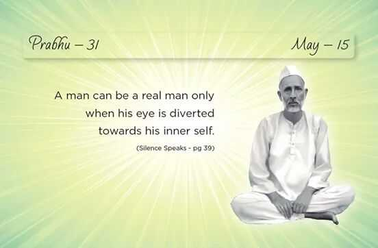 Heartfulness - Prabhu – 31 May - 15 A man can be a real man only when his eye is diverted towards his inner self . ( Silence Speaks - pg 39 ) - ShareChat