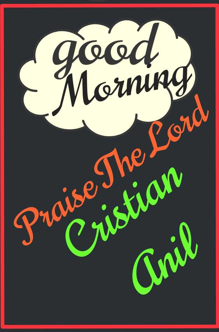 ⛪ Holy Jesus - good Morning Praise The Lord Cristian Anil - ShareChat