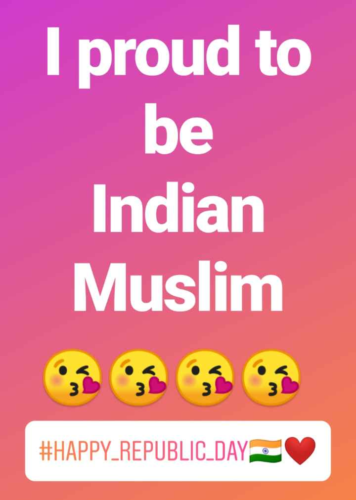 💖 I Love My INDIA - I proud to be Indian Muslim # HAPPY _ REPUBLIC DAY - ShareChat