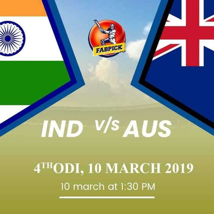🇮🇳IND vs AUS 4th ODI🏏 - NIC CHE FABPICK IND V / S AUS 4THODI , 10 MARCH 2019 10 march at 1 : 30 PM - ShareChat