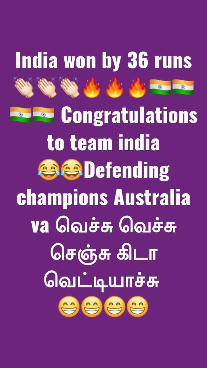 🏏IND vs AUS live Score🔴 - India won by 36 runs 4 . Congratulations to team india So Defending champions Australia va வெச்சு வெச்சு செஞ்சு கிடா வெட்டியாச்சு - ShareChat
