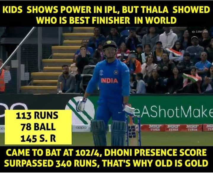 IND vs BAN - KIDS SHOWS POWER IN IPL , BUT THALA SHOWED WHO IS BEST FINISHER IN WORLD 2M LIVE INDIA COCO MENGE 113 RUNS eAShot Make 78 BALL 145 S . R CAME TO BAT AT 102 / 4 , DHONI PRESENCE SCORE SURPASSED 340 RUNS , THAT ' S WHY OLD IS GOLD - ShareChat