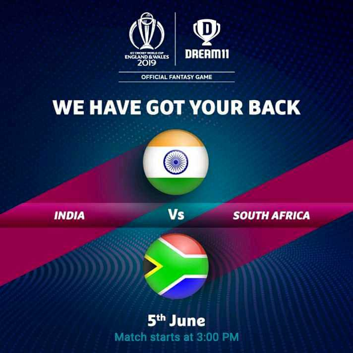 🏆 IND 🇮🇳 vs RSA 🇿🇦 - CORONT WORLD CUP ENGLAND & WALES 2019 DREAM11 OFFICIAL FANTASY GAME WE HAVE GOT YOUR BACK INDIA Vs SOUTH AFRICA 5th June Match starts at 3 : 00 PM - ShareChat