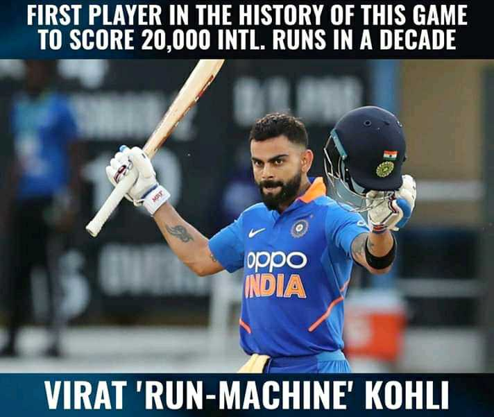 🏏 IND 🇮🇳 vs WI 🔴 3rd ODI - FIRST PLAYER IN THE HISTORY OF THIS GAME TO SCORE 20 , 000 INTL . RUNS IN A DECADE oppo INDIA VIRAT ' RUN - MACHINE ' KOHLI - ShareChat