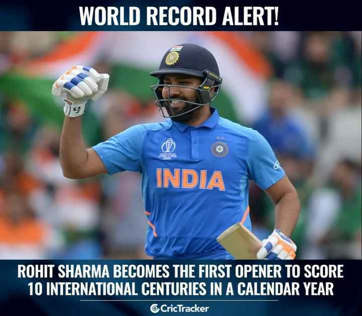 🏏IND vs WI - WORLD RECORD ALERT ! INDIA ROHIT SHARMA BECOMES THE FIRST OPENER TO SCORE 10 INTERNATIONAL CENTURIES IN A CALENDAR YEAR CricTracker - ShareChat