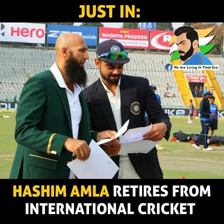 🏏IND vs WI - JUST IN : Hero z MADHYA PRADESH We Are Living In Virat Era UCE HASHIM AMLA RETIRES FROM INTERNATIONAL CRICKET - ShareChat