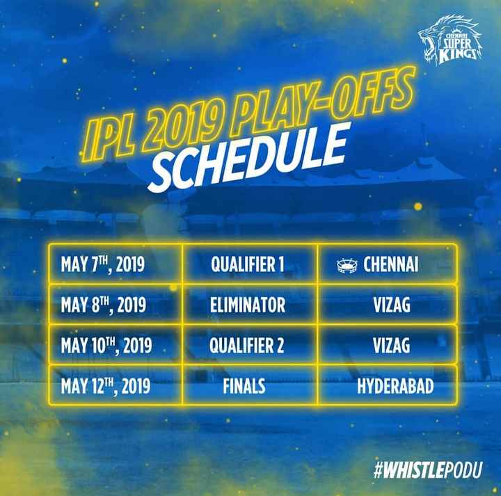 📅IPL टाइम टेबल - CHENNAI SUPER ( INGIN IPL 2019 PLAY - OFFS SCHEDULE MAY 7TH , 2019 QUALIFIER 1 CHENNAI MAY 8TH , 2019 ELIMINATOR VIZAG MAY 10TH , 2019 QUALIFIER 2 VIZAG MAY 12TH , 2019 FINALS HYDERABAD # WHISTLEPODU - ShareChat