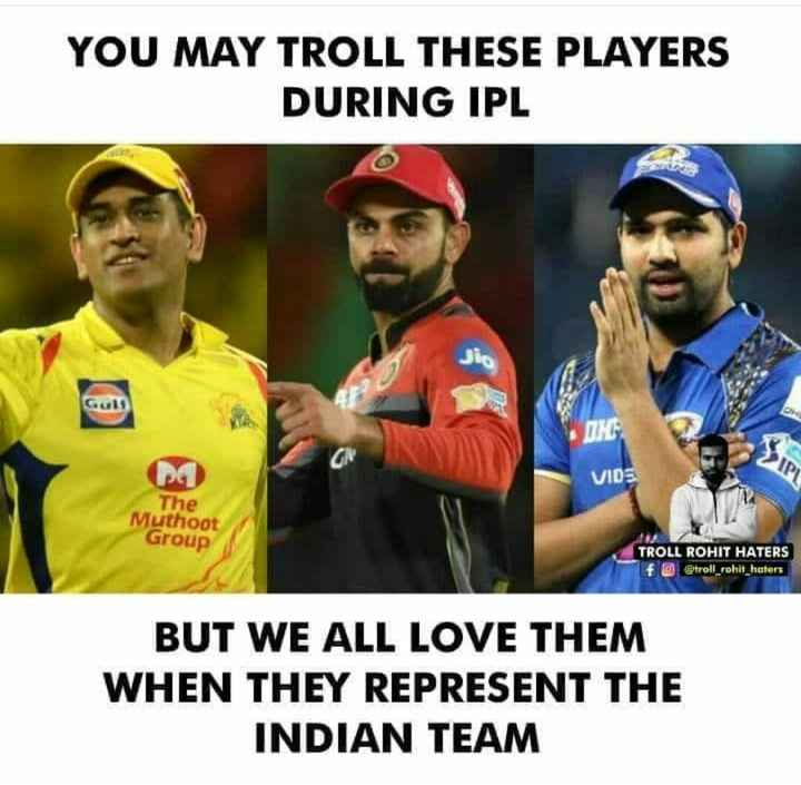 🏏IPL फॅन - YOU MAY TROLL THESE PLAYERS DURING IPL Guls VIDE The Muthoot Group TROLL ROHIT HATERS f @ @ troll _ rohit _ haters BUT WE ALL LOVE THEM WHEN THEY REPRESENT THE INDIAN TEAM - ShareChat