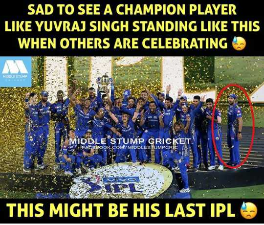 🎉🎊 IPL सेलिब्रेशन 🎊🎉 - SAD TO SEE A CHAMPION PLAYER LIKE YUVRAJ SINGH STANDING LIKE THIS WHEN OTHERS ARE CELEBRATING MIDDLE STUMP MIDDLE STUMP GRICKET FACEBOOK . COM / MIDDLESTUMPCRIC THIRD Salin THIS MIGHT BE HIS LAST IPL - ShareChat