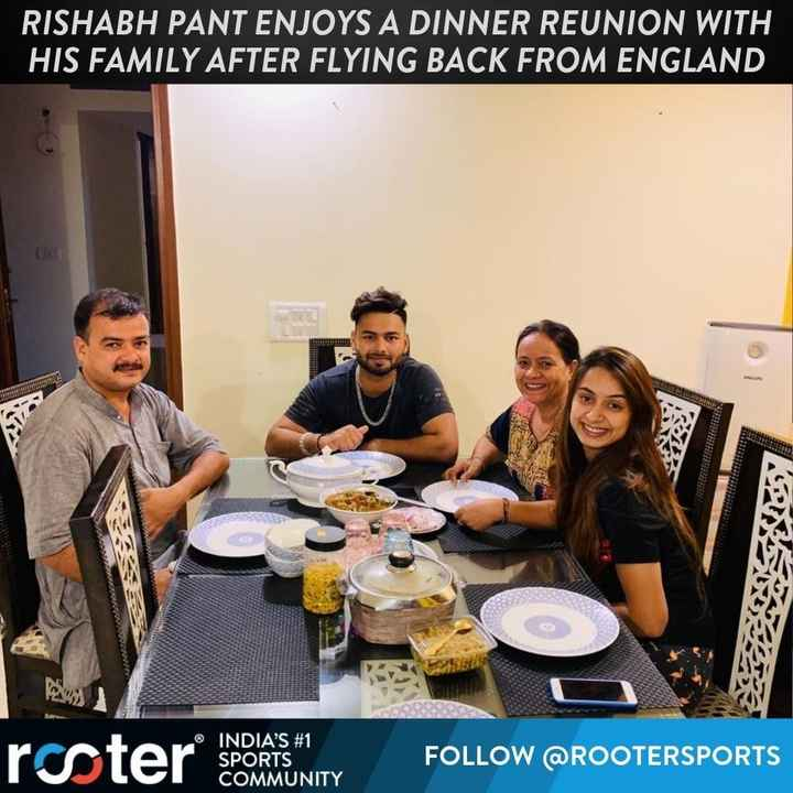 IPL ਅਪਡੇਟਸ - RISHABH PANT ENJOYS A DINNER REUNION WITH HIS FAMILY AFTER FLYING BACK FROM ENGLAND roster on MUNITY INDIA ' S # 1 SPORTS COMMUNITY FOLLOW @ ROOTERSPORTS - ShareChat