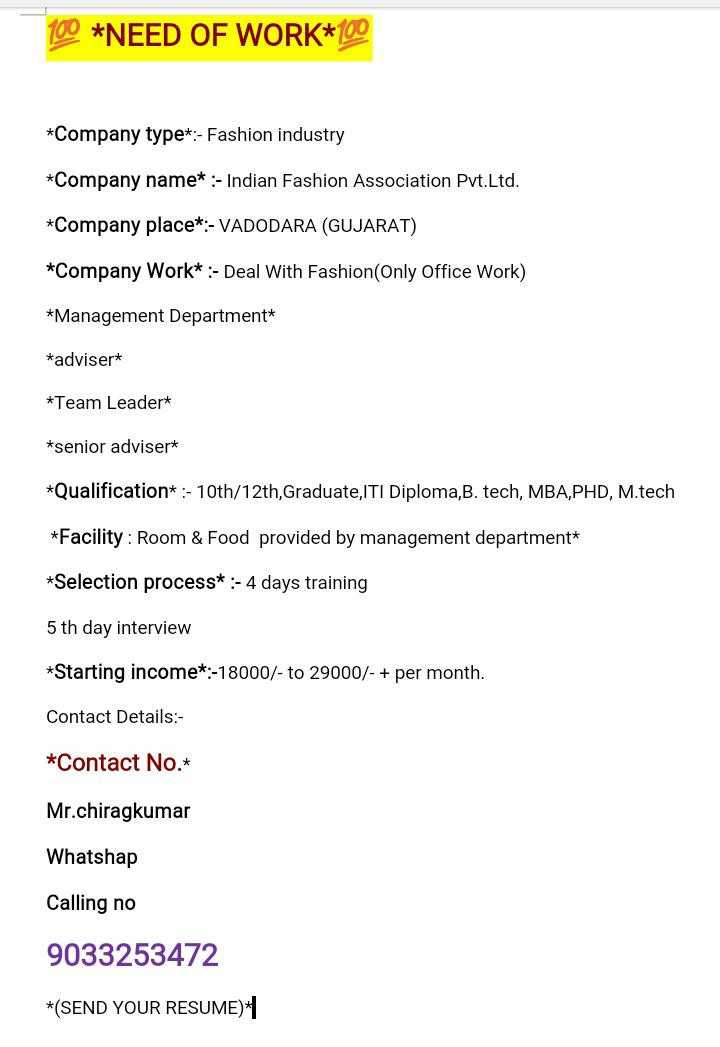 📆  IPL ટાઈમ ટેબલ - 100 * NEED OF WORK * 100 * Company type * : - Fashion industry * Company name * : - Indian Fashion Association Pvt . Ltd . * Company place * : - VADODARA ( GUJARAT ) * Company Work : - Deal With Fashion ( Only Office Work ) * Management Department * * adviser * * Team Leader * * senior adviser * * Qualification * : - 10th / 12th , Graduate , ITI Diploma , B . tech , MBA , PHD , M . tech * Facility : Room & Food provided by management department * * Selection process * : - 4 days training 5 th day interview * Starting income * : - 18000 / - to 29000 / - + per month . Contact Details : * Contact No . * Mr . chiragkumar Whatshap Calling no 9033253472 * ( SEND YOUR RESUME ) - ShareChat