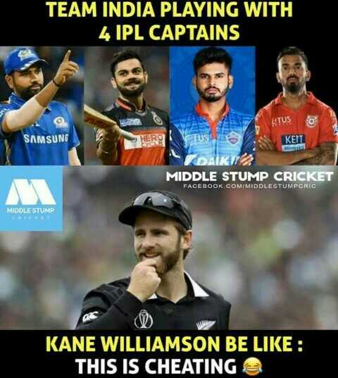 IPL జోక్స్ - TEAM INDIA PLAYING WITH 4 IPL CAPTAINS LITUS SAMSUNG STUS KEIT DAI MIDDLE STUMP CRICKET FACEBOOK . COM / MIDDLESTUMPCRIC MIDDLE STUMP KANE WILLIAMSON BE LIKE : THIS IS CHEATING - ShareChat