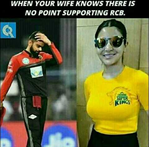 IPL ಟ್ರೋಲ್ಸ್ - WHEN YOUR WIFE KNOWS THERE IS NO POINT SUPPORTING RCB . SUPER INGS - ShareChat
