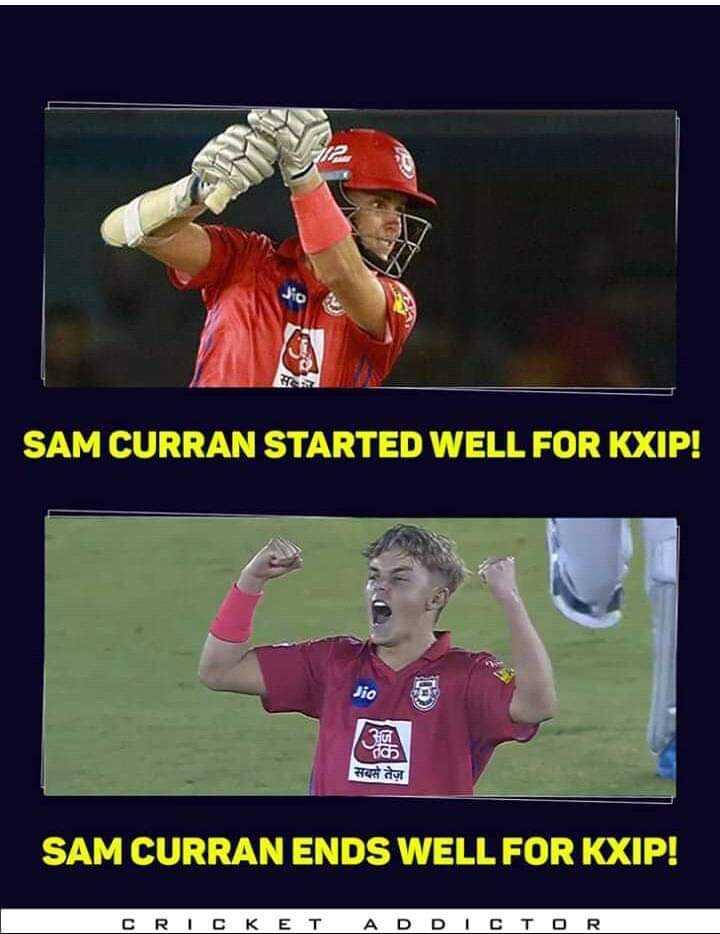IPL ട്രോൾസ് - Jio SAM CURRAN STARTED WELL FOR KXIP ! ra सबसे तेज़ SAM CURRAN ENDS WELL FOR KXIP ! CRICKET ADDICTOR - ShareChat