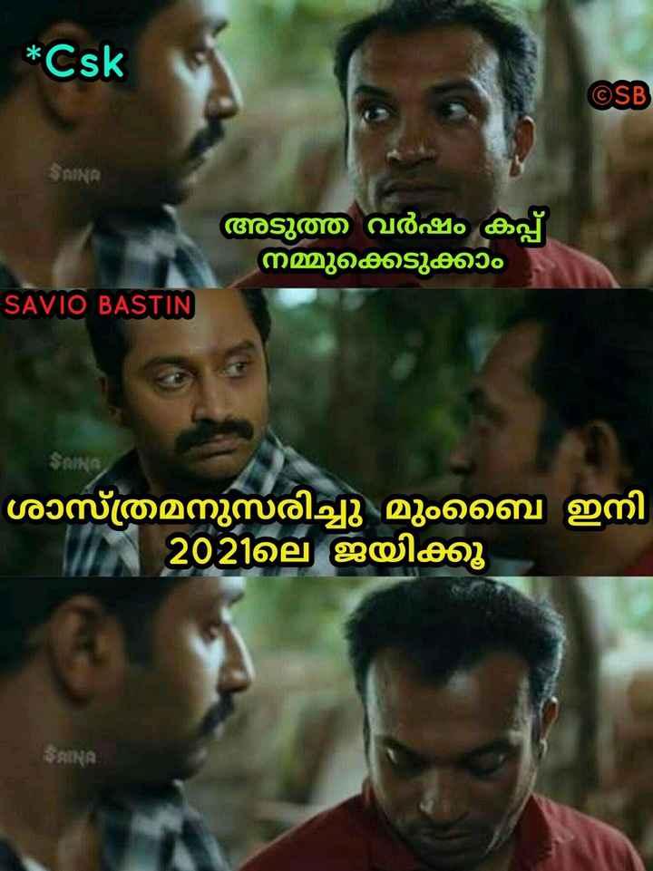IPL വാർത്തകൾ - * Csk OSB അടുത്ത വർഷം കപ്പ് ' നമ്മുക്കെടുക്കാം SAVIO BASTIN ' ശാസ്ത്രമനുസരിച്ചു മുംബൈ ഇനി | 2021ലെ ജയിക്കു - ShareChat