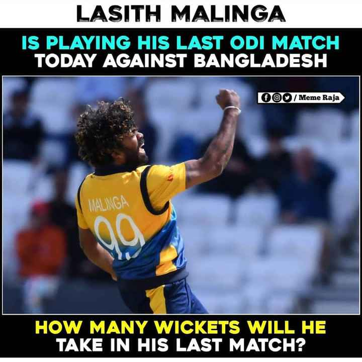 🏏 IPL-2019 - LASITH MALINGA IS PLAYING HIS LAST ODI MATCH TODAY AGAINST BANGLADESH 000 / Meme Raja MALINGA HOW MANY WICKETS WILL HE TAKE IN HIS LAST MATCH ? - ShareChat