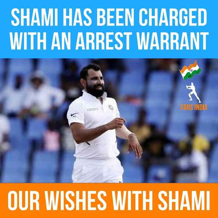 🏏 IPL-2019 - SHAMI HAS BEEN CHARGED WITH AN ARREST WARRANT PANS INDIA OUR WISHES WITH SHAMI - ShareChat