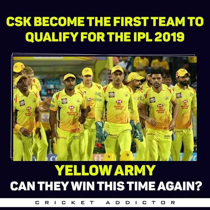 IPL 2019 - CSK BECOME THE FIRST TEAM TO QUALIFY FOR THE IPL 2019 M2 BIRLS UMNORD YELLOW ARMY CAN THEY WIN THIS TIME AGAIN ? CRICKET ADDICTOR - ShareChat