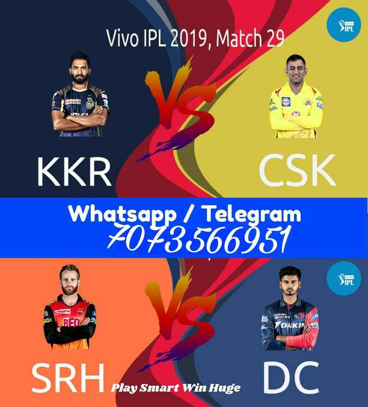 IPL 2019 - Vivo > IPL Vivo IPL 2019 , Match 29 uroczi KKR CSK Whatsapp / Telegram 7073566951 WE RUPA REDA DAKINI SRH . Play Smart Win Huge - ShareChat