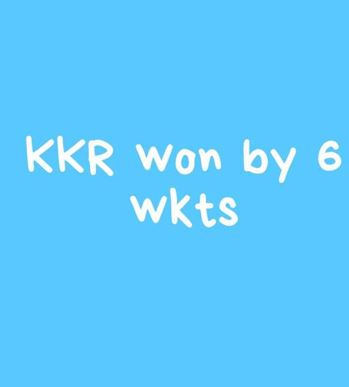 IPL 2019 - KKR won by 6 wkts - ShareChat