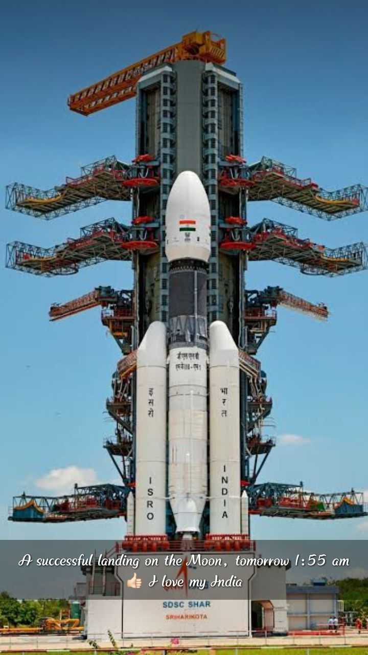 I Proud to Be an Indian - एलएल it - ZA - < A successful landing on the Moon , tomorrow 1 : 55 am od love my India SDSC SHAR SRAMIKOTA - ShareChat