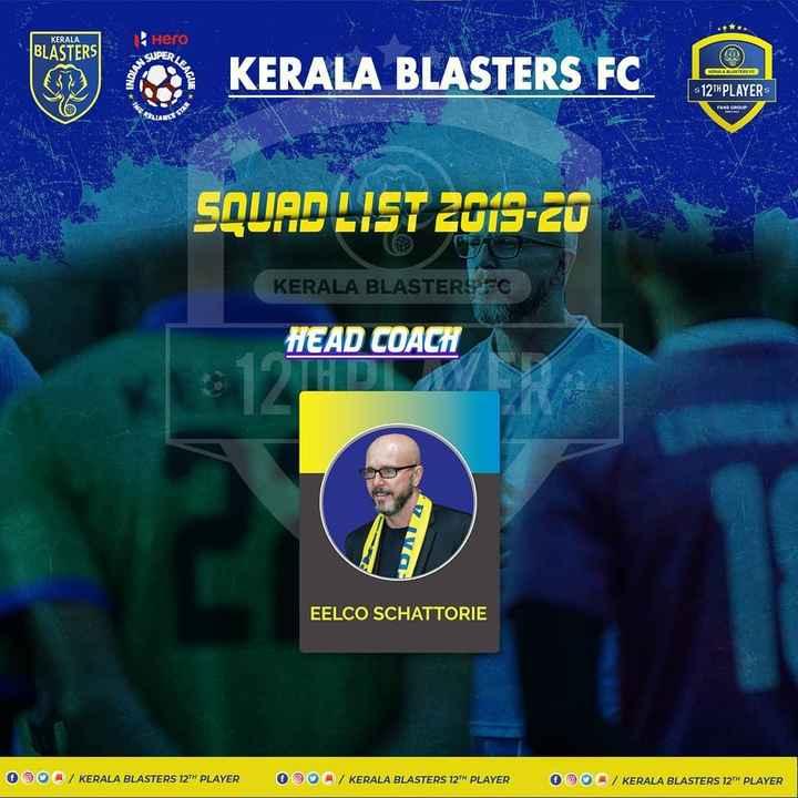 ⚽ ISL വാര്ത്തകള് - KERALA Hero BLASTERS SUPER NDIAN KERALA BLASTERS FC K ALA IKASTERS GUE - 12TH PLAYER FANS GROUP SQUAD LIST 2019 - 20 KERALA BLASTERSEC HEAD COACH EELCO SCHATTORIE OOO / KERALA BLASTERS 12TH PLAYER 000 / KERALA BLASTERS 12TH PLAYER O O / KERALA BLASTERS 12TH PLAYER - ShareChat