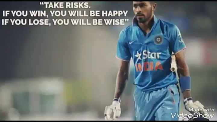 🏏India tour of Australia - TAKE RISKS . IF YOU WIN , YOU WILL BE HAPPY IF YOU LOSE , YOU WILL BE WISE Star Made with VideoShow - ShareChat